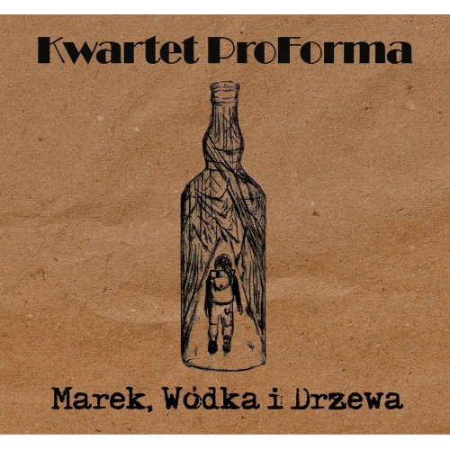 Kwartet ProForma - Marek, Wodka i Drzewa [CD]