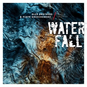 Oleś Brothers & Piotr Orzechowski - Waterfall: Music of Joe Zawinul [LP]
