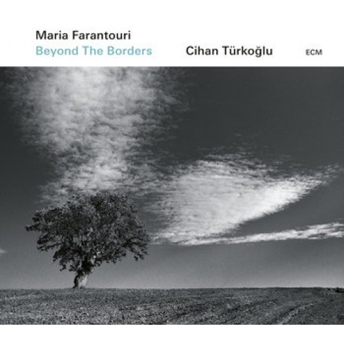 Maria Farantouri, Cihan Turkoglu - Beyond Tne Borders (EN)