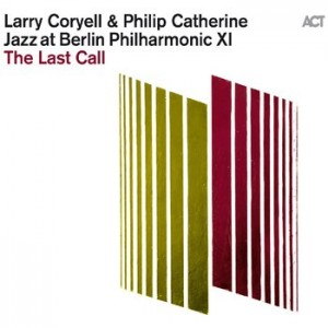 Larry Coryell & Philip Catherine - Jazz at Berlin Philharmonic XI: The Last Call [CD]