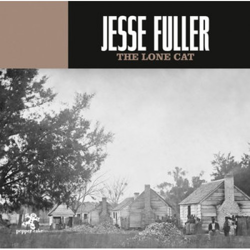 Jesse Fuller - The Lone Cat (CD)