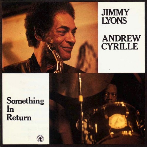 Jimmy Lyons / Andrew Cyrille - Something In Return [CD]
