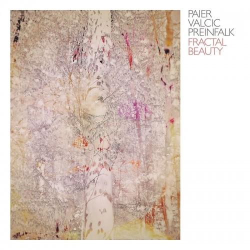 Klaus Paier / Asja Valcic / Gerald Preinfalk - Fractal Beauty [CD]