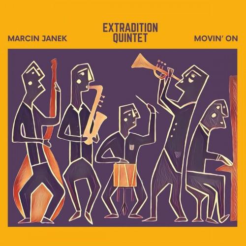 Marcin Janek Extradition Quintet - Movin'o [CD]