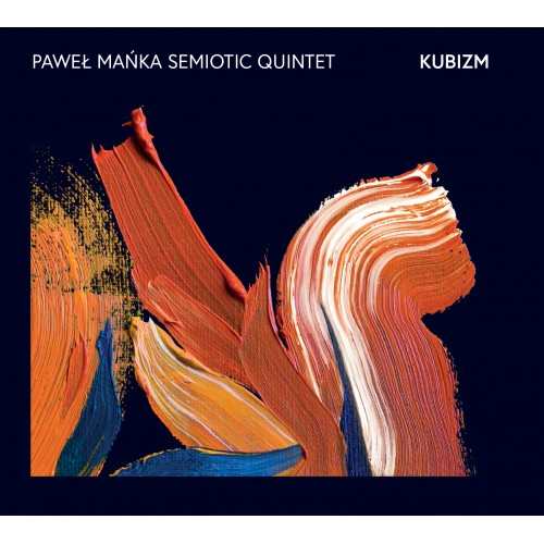 Paweł Mańka Semiotic Quintet - Kubizm [CD]