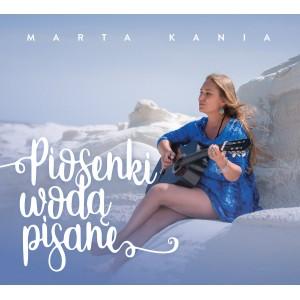 Marta Kania - Piosenki wodą pisane [CD]