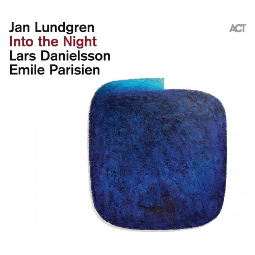 Jan Lundgren (Lars Danielsson, Emile Parisien) - Into the Night [CD]