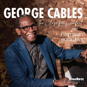 George Cables - Too Close for Comfort [CD]