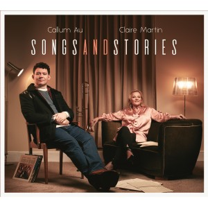 Callum Au & Claire Martin - Songs And Stories [CD]
