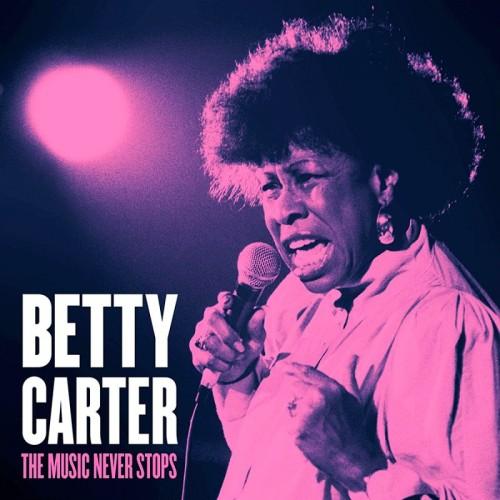 Betty Carter - The Music Never Stops [CD]