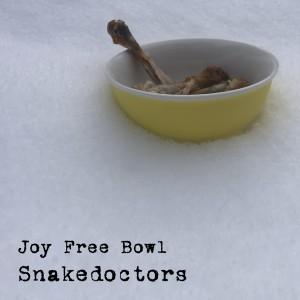 Snakedoctors - Joy Free Bowl [CD]