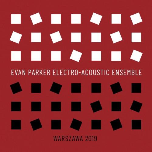 Evan Parker Electro-Acoustic Ensemble - Warszawa 2019 [CD]