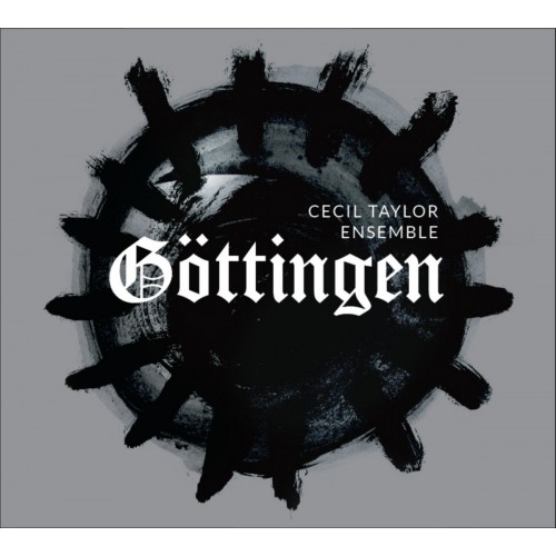 Cecil Taylor Ensemble - Gottingen [2CD]