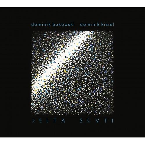 Dominik Bukowski / Dominik Kisiel - Delta Scuti [CD]