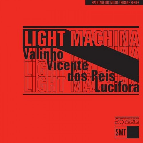 Light Machina (Joao Valinho, Luis Vicente, Salvoandrea Lucifora, Marcelo dos Reis) - Light Machina [CD]