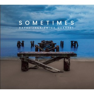 Rafał Jackiewicz Quartet - Sometimes [CD]