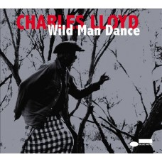 Charles Lloyd - WILD MAN DANCE
