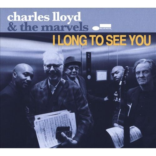 Charles Lloyd & The Marvels - I LONG TO SEE YOU