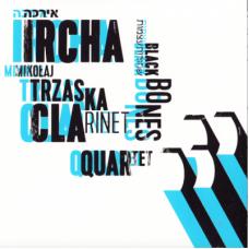 Mikołaj Trzaska Ircha Clarinet Quartet - BLACK BONES