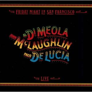 John McLaughlin/Al Di Meola/Paco De Lucia - Friday Night In San Francisco (CD)