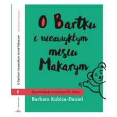 O BARTKU I NIEZWYKŁYM MISIU MAKARYM (CZĘŚĆ PIERWSZA) - Various Artists [Książka + CD]