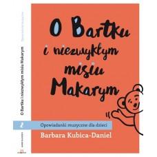 O BARTKU I NIEZWYKŁYM MISIU MAKARYM (CZĘŚĆ DRUGA) - Various Artists [Książka + CD]