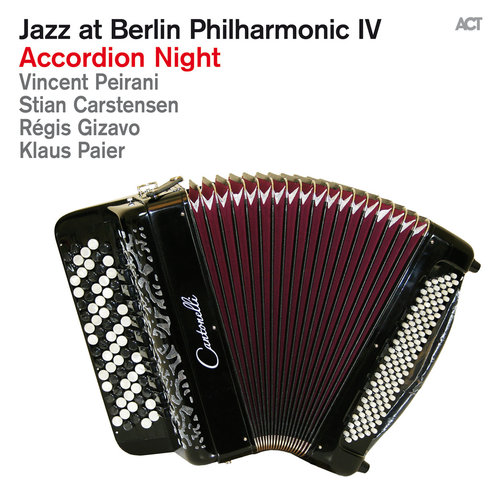 Jazz At Berlin Philharmonic IV: Accordion Night - VARIOUS ARTISTS