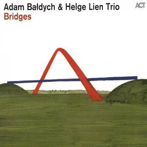 Adam Bałdych & Helge Lien Trio - BRIDGES