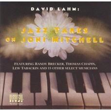 David Lahm - JAZZ TAKES ON JONI MITCHELL