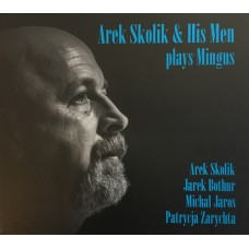 Arek Skolik & His Men - PLAYS MINGUS