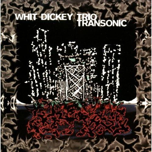 Whit Dickey Trio - TRANSONIC