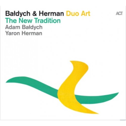 Adam Bałdych & Yaron Herman - THE NEW TRADITION [DUO ART]