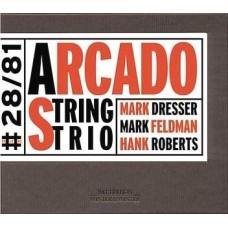 Arcado String Trio (Mark Dresser/Mark Feldman/Hank Roberts) - ARCADO