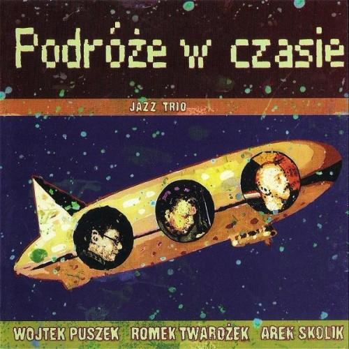 Jazz Trio (Puszek/Twarożek/Skolik) - PODRÓŻE W CZASIE