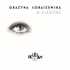 Grażyna Łobaszewska & Ajagore - SKLEJAM SIĘ