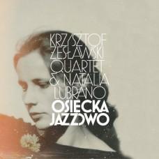 Krzysztof Żesławski Quartet & Natalia Lubrano - OSIECKA JAZZOWO