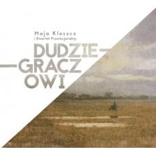Maja Kleszcz & Kwartet Prowincjonalny - DUDZIE-GRACZOWI
