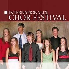 Various Artists - INTERNATIONALES CHOR FESTIVAL