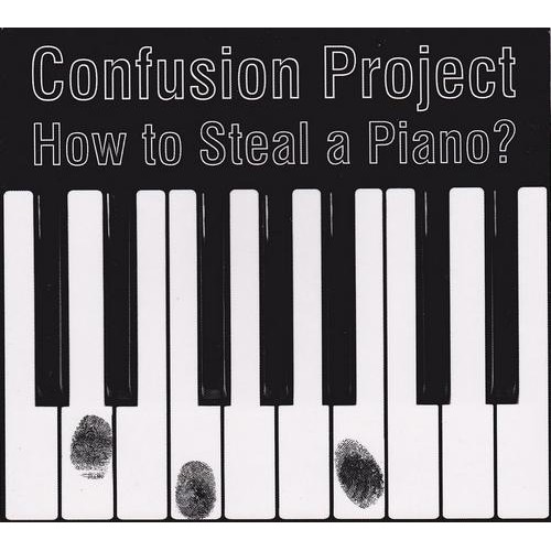 Confusion Project - HOW TO STEAL A PIANO ?