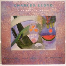 Charles Lloyd - FISH OUT OF WATER [LP]