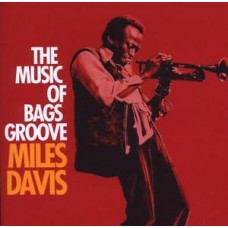 Miles Davis - THE MUSIC OF BAGS GROOVE