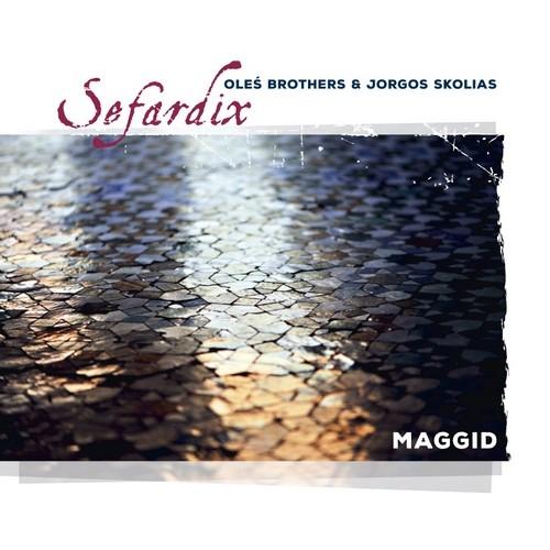 Oleś Brothers & Jorgos Skolias - Sefardix - MAGGID [CD]