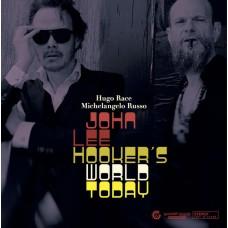 Hugo Race & Michelangelo Russo - JOHN LEE HOOKER'S WORLD TODAY