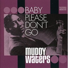Muddy Waters - BABY PLEASE DON'T GO [2CD]