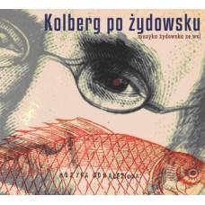 Kolberg po żydowsku: muzyka żydowska ze wsi