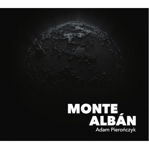 Adam Pierończyk - MONTE ALBAN