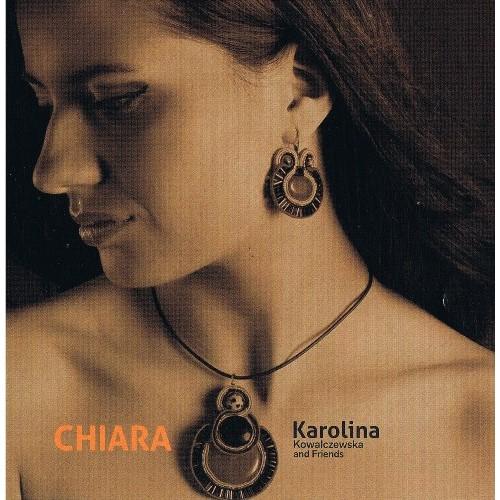 Karolina Kowalczewska & Friends - CHIARA