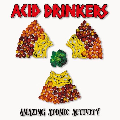 Acid Drinkers - AMAZING ATOMIC ACTIVITY