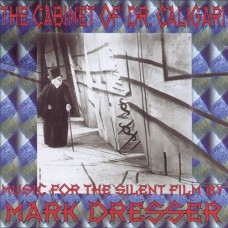 Mark Dresser - THE CABINET OF DR. CALIGARI - MUSIC FOR THE SILENT FILM