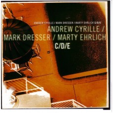 Mark Dresser/Marty Ehrlich/Andrew Cyrille - C/D/E